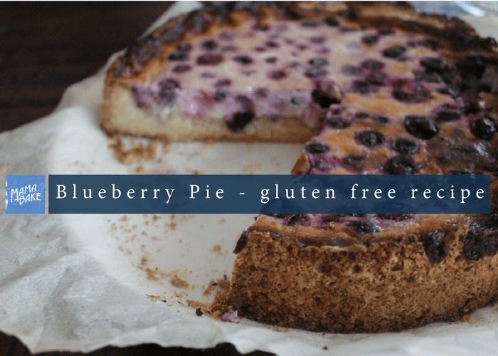 Blueberry Pie – Gluten Free Recipe