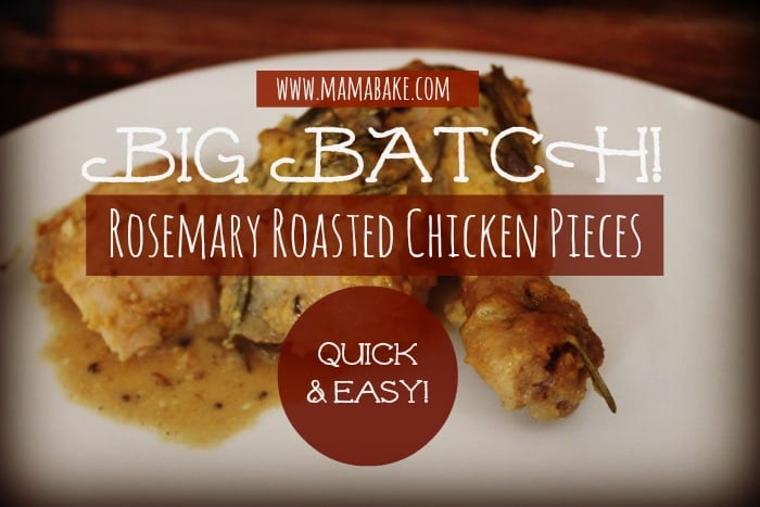 Big Batch Rosemary Roasted Chicken Pieces