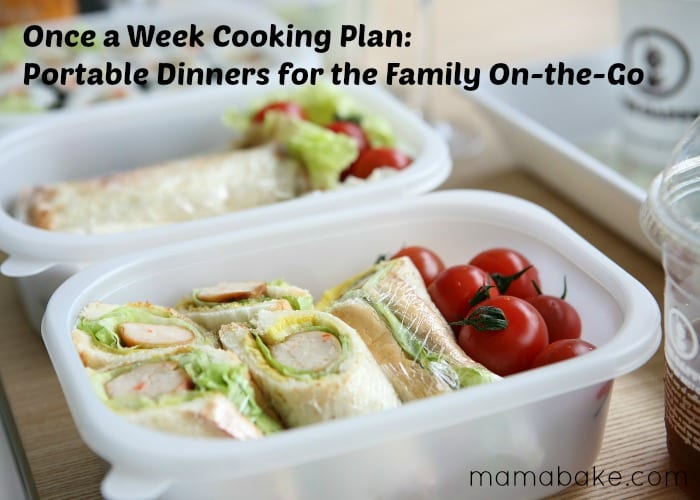 Once a Week Cooking Plan: Portable Dinners for the Family on the go