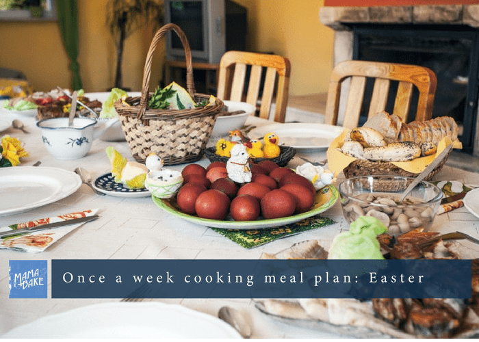 Once-A-Week Cooking Plan:  Easter/Celebration