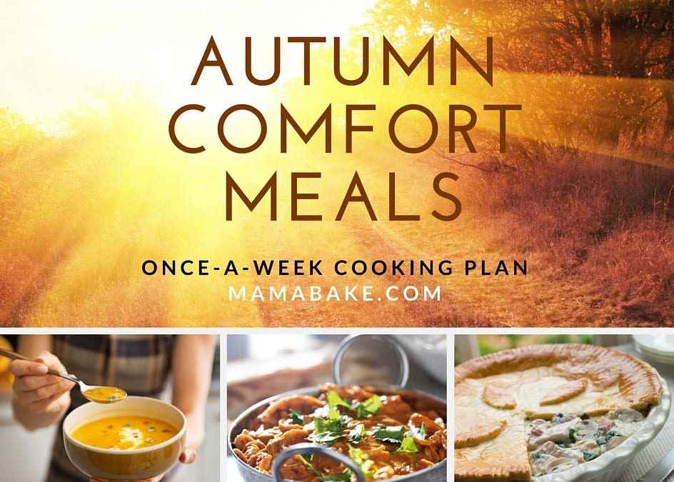 Once-A-Week Cooking Plan: Autumn Comfort Meals