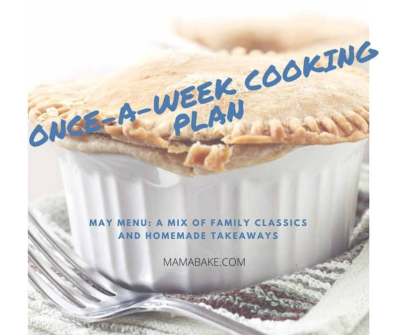 Once-A-Week Cooking Plan – Home Made Take-Aways and Classics
