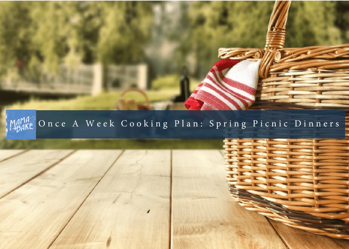 Once-A-Week Cooking Plan: Spring Picnic Dinners