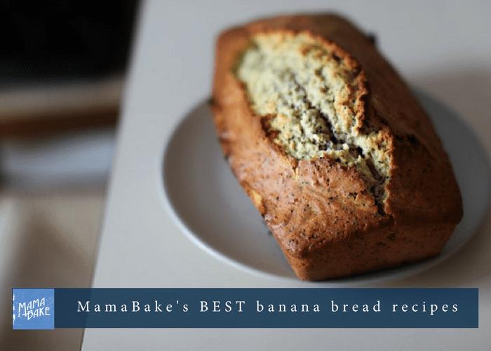 MamaBake's BEST banana bread recipes