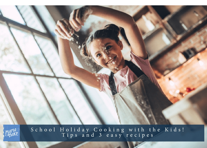 Cooking with kids in the school holidays (plus 3 easy recipes!)