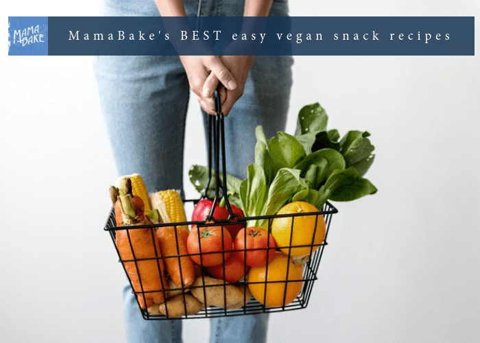 MamaBake's BEST easy vegan snack recipes