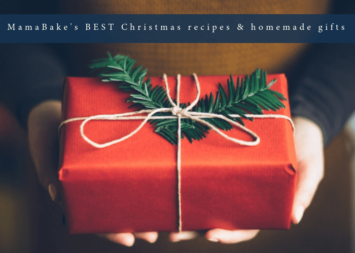 MamaBake's BEST Christmas Recipes and Gift How-Tos