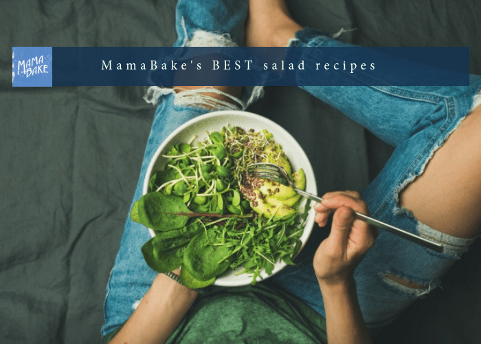 MamaBake's BEST salad recipes