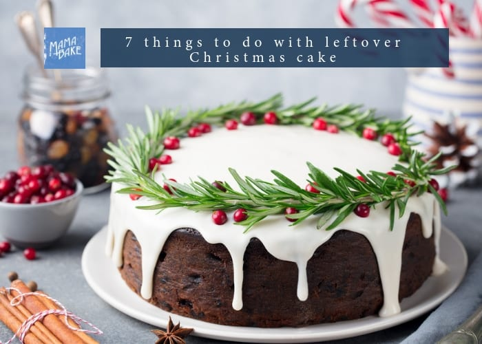 7 Things to do with Leftover Christmas Cake