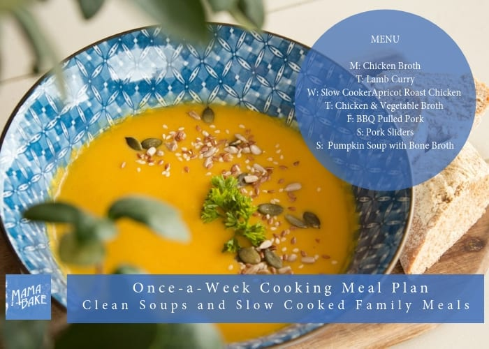 Once-A-Week Cooking Plan: Clean Soups and Slow Cooked Family Meals
