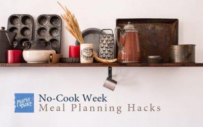 No-Cook Week: 5 meal planning hacks