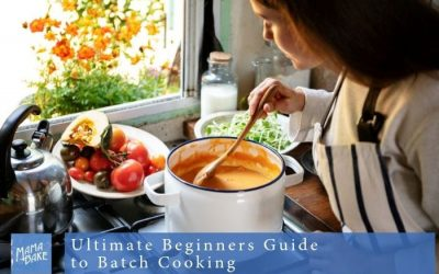 Ultimate Beginners Guide to Batch Cooking
