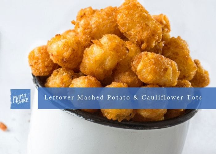 Mashed Potato and Cauliflower Tots