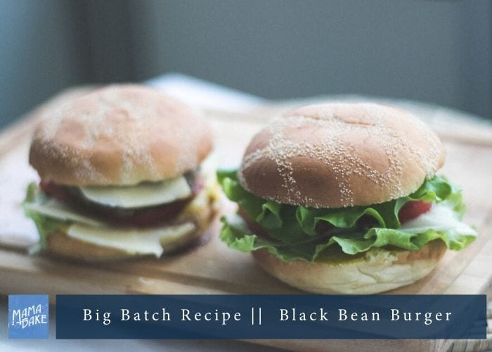 Big Batch Recipe: Black Bean Burgers