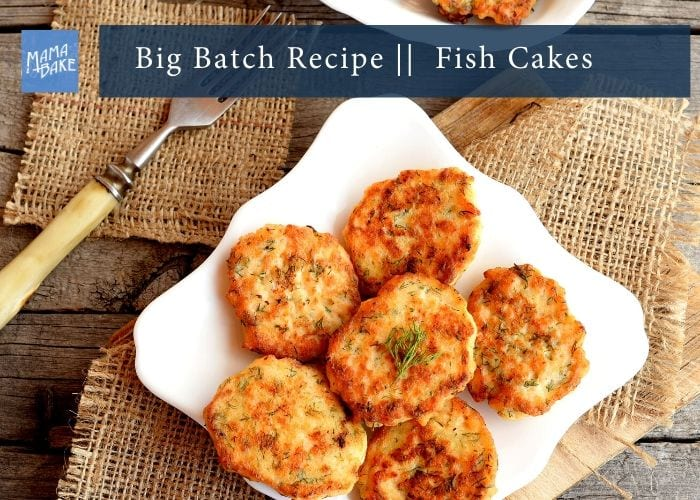 Big Batch Recipe: Fish Cakes