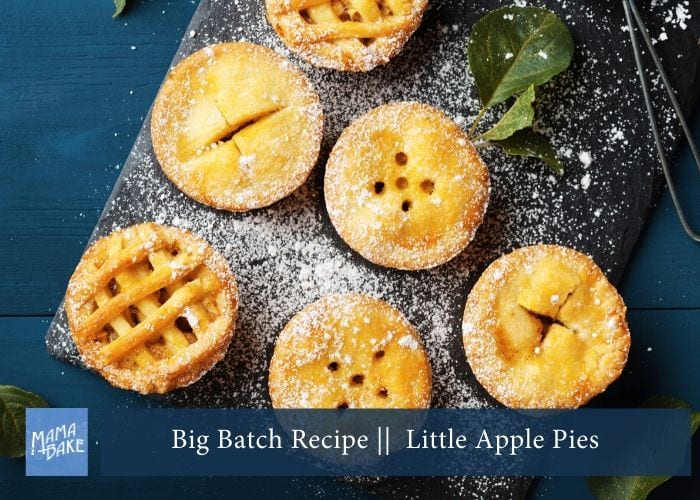 Big Batch Recipe: Little Apple Pies