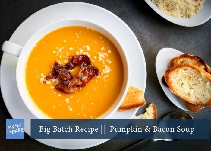 Big Batch Recipe: Pumpkin and Bacon Soup