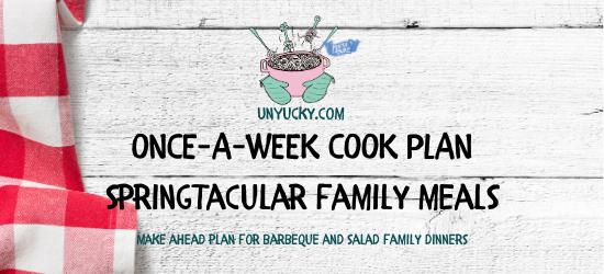 Once-A-Week Cook Plan – Springtacular