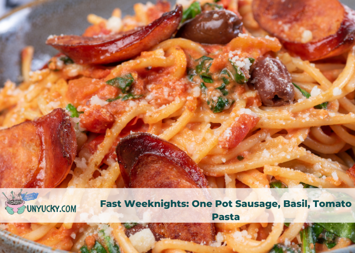 One Pot Sausage, Basil, Tomato Pasta – Fast Weeknights